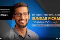 Sundar Pichai sẽ có buổi trò chuyện trực tuyến tại Hà Nội chiều nay, và bạn có thể xem qua YouTube Live