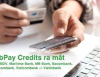 GrabPay Credits ra mắt, hỗ trợ trả trước qua thẻ hoặc Internet Banking