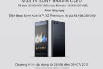 Sony bán TV BRAVIA OLED tặng kèm smartphone Xperia XZ Premium