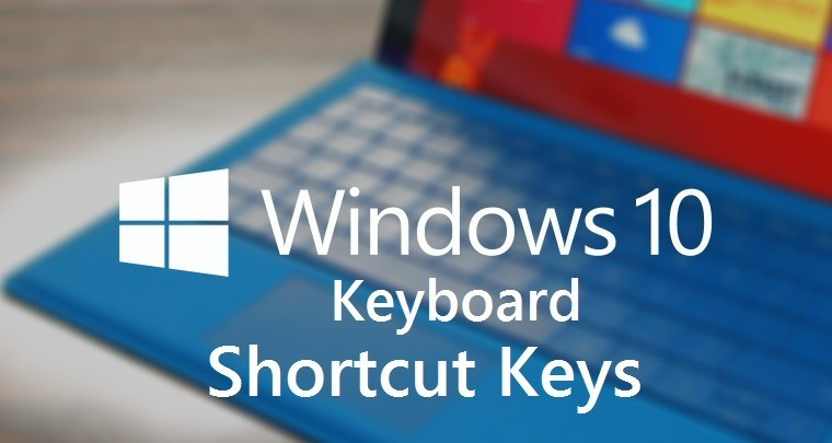 Những tổ hợp phím tắt thông dụng trên Windows 10 bạn cần biết