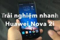 Video đánh giá Huawei Nova 2i, smartphone tầm trung sẽ lên kệ cuối tuần này