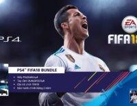 Sony ra mắt phiên bản FIFA18 BUNDLE cho PS4 và PS4 Pro