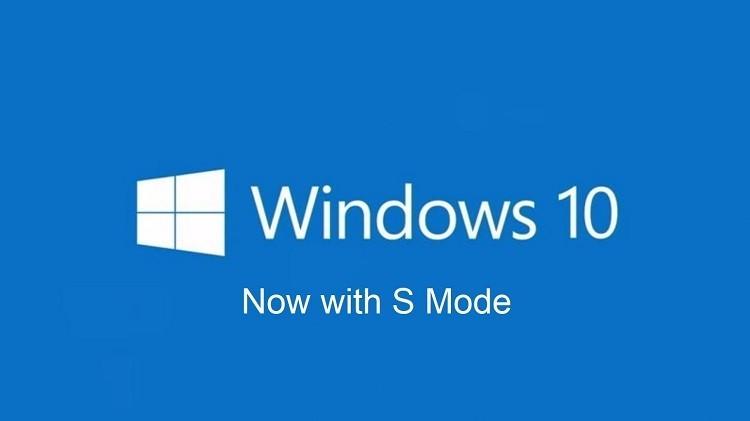 S Mode sẽ thay thế Windows 10 S