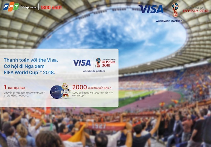 FPT Shop tặng cặp vé xem World Cup 2018 khi thanh toán bằng thẻ visa