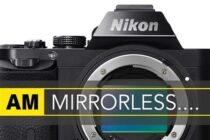 Cuối cùng Nikon cũng thừa nhận mirrorless là tương lai của nhiếp ảnh số
