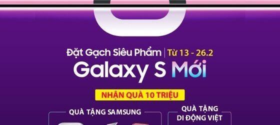 Đặt cọc Samsung Galaxy S10 mới nhận quà 10 triệu