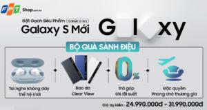 FPT Shop mở đợt đăng ký mua Galaxy S mới