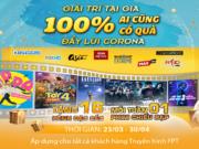 """Truyền hình FPT tổ chức chương trình tri ân """"Ai cũng có quà – Giải trí tại gia – Đẩy lùi Corona"""""""