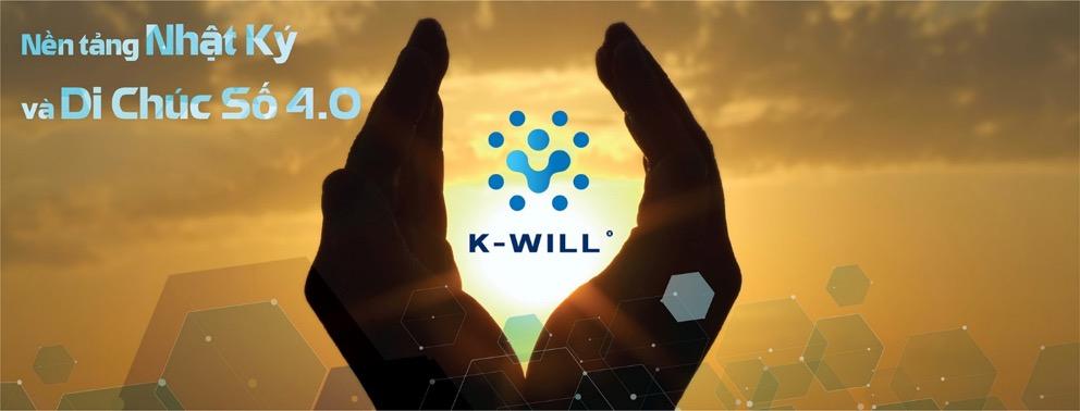 Ra mắt K-Will - Nền tảng Nhật ký và Di chúc số 4.0