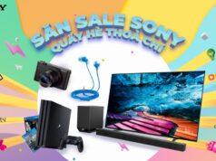 """Ưu đãi """"Săn sale Sony - Quẩy hè thỏa chí"""" từ 1/6 đến 2/8/2020"""