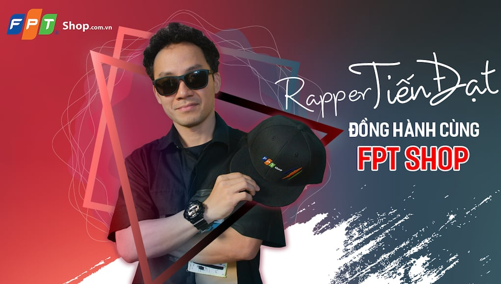 FPT Shop hợp tác Rapper Đinh Tiến Đạt trình làng bài rap về đồng hồ