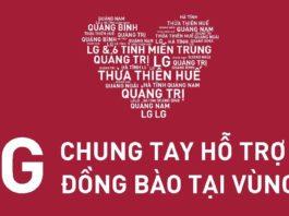 LG chung tay hỗ trợ đồng bào vùng lũ Quảng Bình, Quảng Trị và Quảng Nam