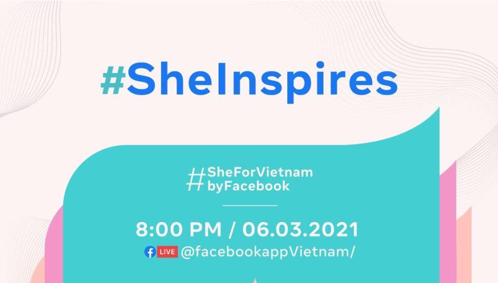 Facebook ra mắt chương trình #SheForVietnam nhằm tiếp thêm sức mạnh cho phụ nữ Việt trong thời đại số