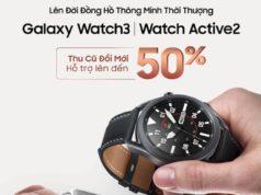 Samsung công bố chương trình thu cũ đổi mới cho Galaxy Watch