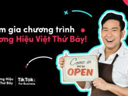 TikTok giới thiệu 'Thương Hiệu Việt Thứ Bảy'dành cho doanh nghiệp