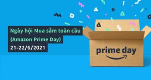 Ngày hội mua sắm toàn cầu Amazon Prime Day 2021 từ 21-22.6