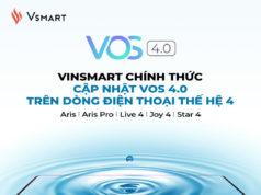 VinSmart cập nhật VOS 4.0 trên smartphone thế hệ 4