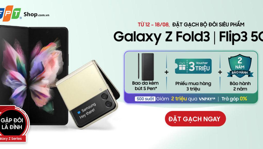 FPT Shop ưu đãi 6,4 triệu cho khách đặt trước Galaxy Z Fold3   Flip3 5G