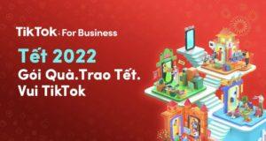 TikTok giới thiệu gói giải pháp cho chiến dịch quảng cáo Tết 2022