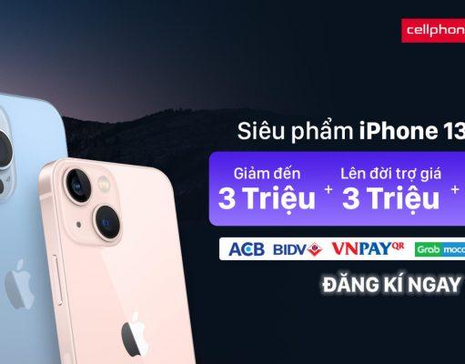 CellphoneS công bố giá bán dự kiến của iPhone 13 tại thị trường Việt